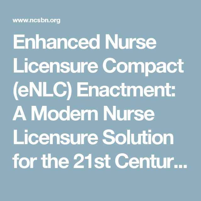 Enhanced Nurse Licensure Compact (eNLC) Enactment: A Modern Nurse Licensure Solution for the 21st Century | NCSBN