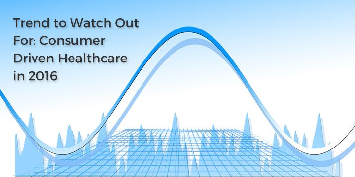 Trend-to-Watch-Out-For-Consumer-Driven-Healthcare