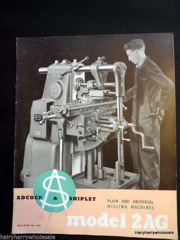 ★ Adcock & Shipley Bulletin M.45 Model 2AG Plain and Universal Milling Machine ★