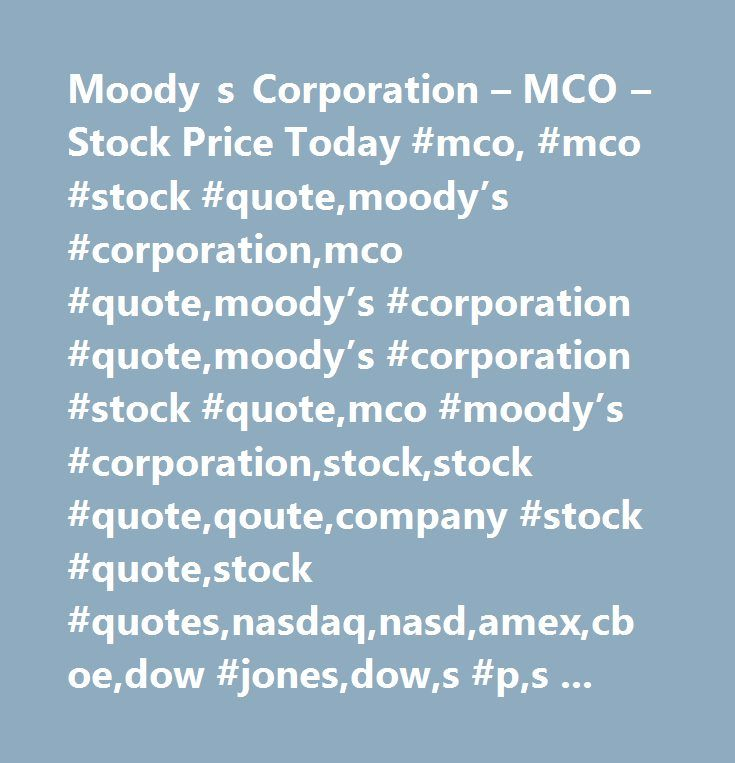 Moody s Corporation – MCO – Stock Price Today #mco, #mco #stock #quote,moody's #corporation,mco #quote,moody's #corporation #quote,moody's #corporation #stock #quote,mco #moody's #corporation,stock,stock #quote,qoute,company #stock #quote,stock #quotes,nasdaq,nasd,amex,cboe,dow #jones,dow,s #p,s #p #500,wall #street,stock #market…