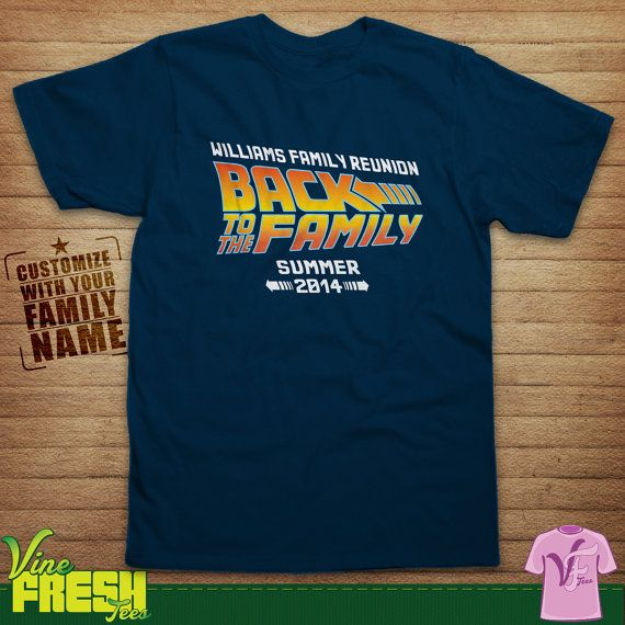Family Reunion Back To The Future Design Shirt   Custom Family Name Tee    Unisex Tshirt
