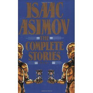 Isaac Asimov: The Complete Stories, Vol. 1: Isaac Asimov: 9780385416276: Books - Amazon.ca