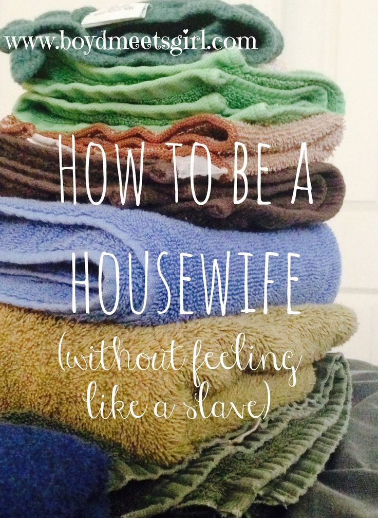 "Tips on being a positive ""housewife"" and losing that nagging feeling that your job is never, ever done. We've all been there, right??"