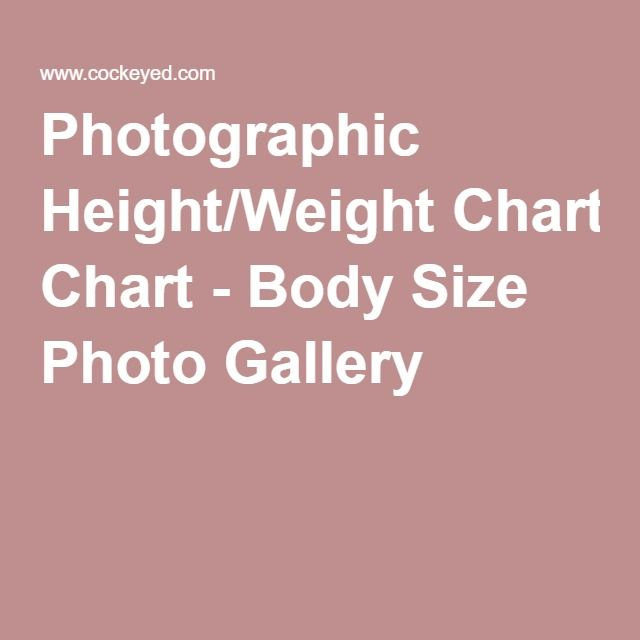 Photographic Height/Weight Chart - Body Size Photo Gallery