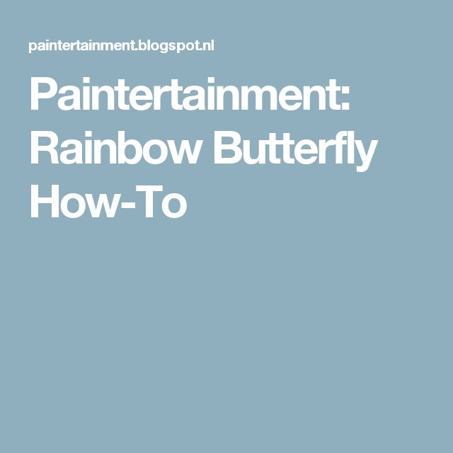 Paintertainment: Rainbow Butterfly How-To