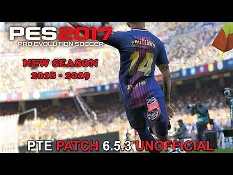 PTE PATCH 6 5 3 Unofficial Final for Season 2018-2019 | PES
