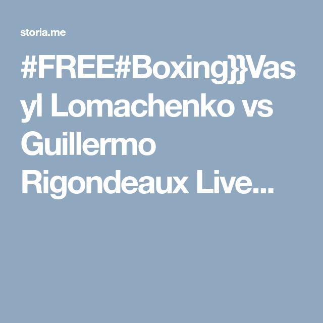 #FREE#Boxing}}Vasyl Lomachenko vs Guillermo Rigondeaux Live...