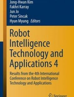Robot Intelligence Technology and Applications 4 Results from the 4th International Conference on Robot Intelligence Technology and Applications free download by Jong-Hwan Kim Fakhri Karray Jun Jo Peter Sincak Hyun Myung (eds.) ISBN: 9783319312934 with BooksBob. Fast and free eBooks download.  The post Robot Intelligence Technology and Applications 4 Results from the 4th International Conference on Robot Intelligence Technology and Applications Free Download appeared first on Booksbob.com.