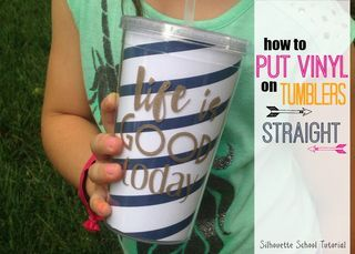 How to Put Vinyl on Cups and Tumblers So It's Straight | Silhouette School | Bloglovin