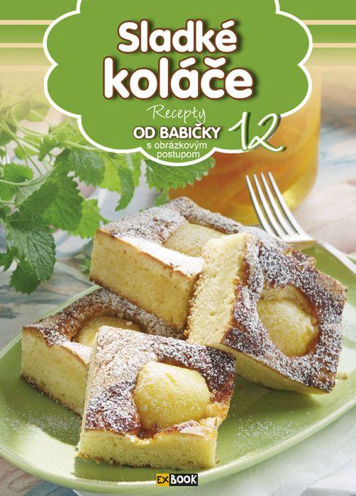 Recepty OD BABIČKY - Sladké koláče