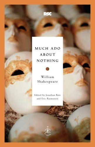 How can Shakespeare's Much Ado About Nothing relate to modern audiences?