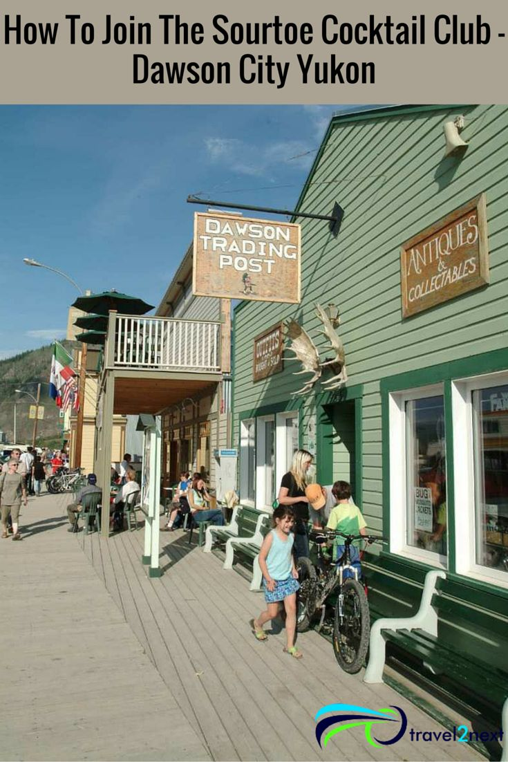 How To Join The Sourtoe Cocktail Club – Dawson City Yukon | Discover Canada