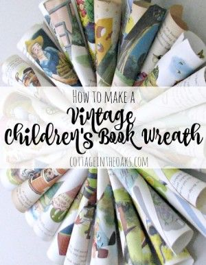 How to make a vintage children's book wreath