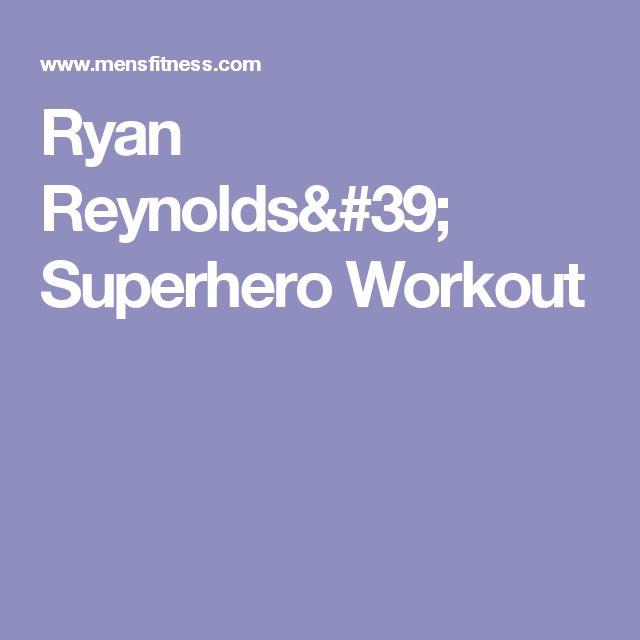 Ryan Reynolds' Superhero Workout