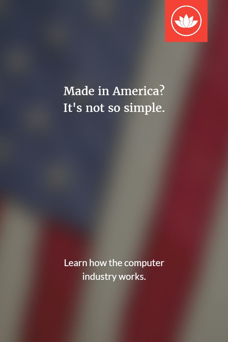 Are Lotus computers made in the USA? The answer is not so simple. Learn why: