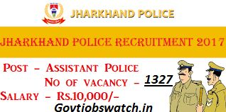 Apply for Jharkhand Police Recruitment 2017, @jhpolice.gov.in - Apply for 1327 Asst Police, Constable, Hawaldar & Other Posts, JH Police Asst Police Jobs