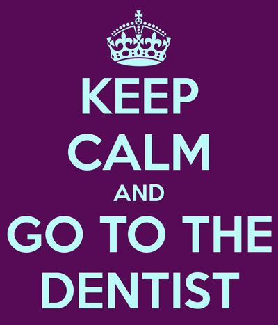 Keep Calm and Go to the Dentist #dallasdentalarts #sedation dentistry