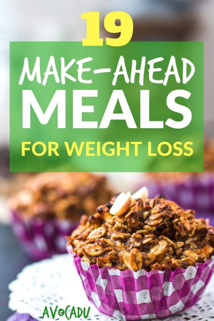 19 Make-ahead meals for weight loss that will help you eat healthy and lose weig...
