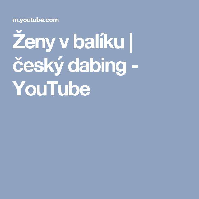 Ženy v balíku   český dabing - YouTube