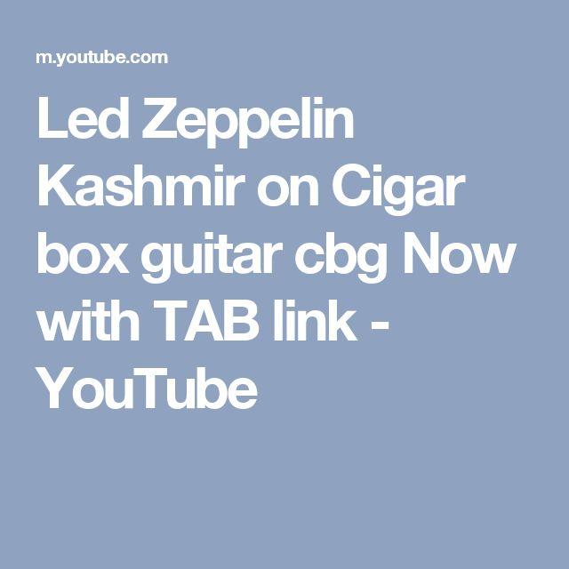 Led Zeppelin Kashmir on Cigar box guitar cbg Now with TAB link - YouTube