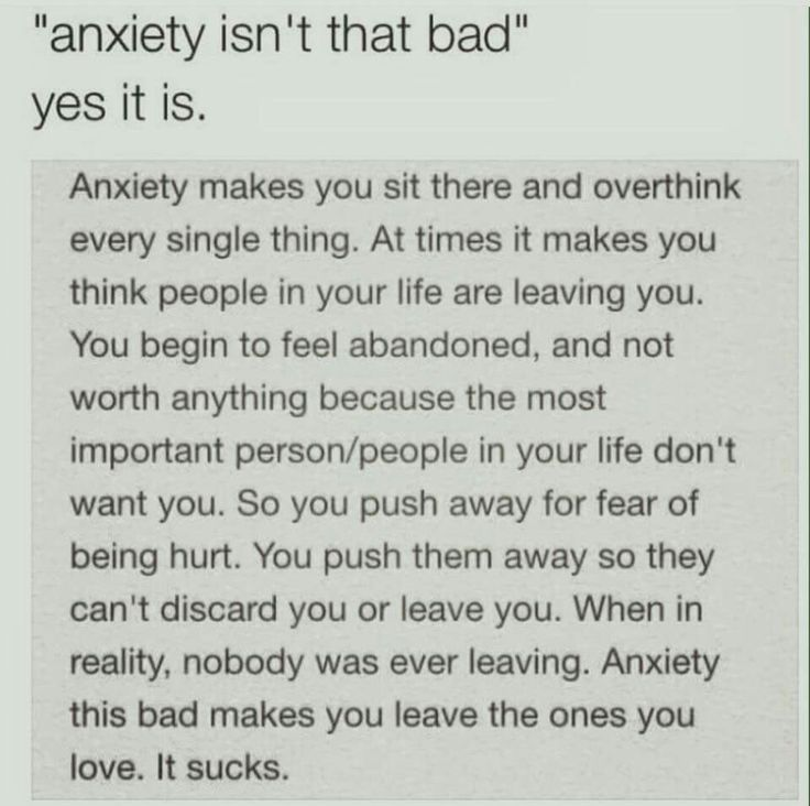 "Anxiety doesn't always begin ""naturally"". Sometimes it is the end result of years of abuse, whether it's mental/emotional or physical. Be gentle with people that have anxiety issues, you never know what their story is."