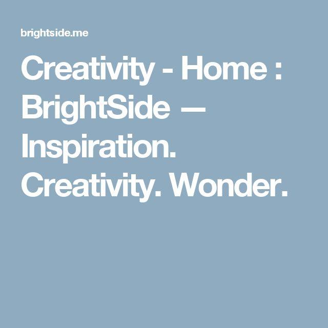 Creativity - Home : BrightSide — Inspiration. Creativity. Wonder.