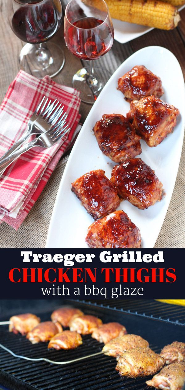 Traeger Grilled Chicken Thighs | Recipe | Grilled chicken thighs, Pellet  grilled chicken, Smoked food recipes