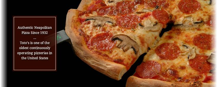 Totos Authentic Neapolitan Pizza Since 1932 - Toto's is the oldest continuously operating pizzeria in the United States