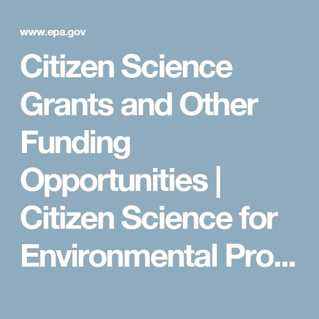 Citizen Science Grants and Other Funding Opportunities | Citizen Science for Environmental Protection | US EPA