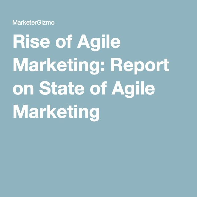 Rise of Agile Marketing Report on State of Agile Marketing - marketing report