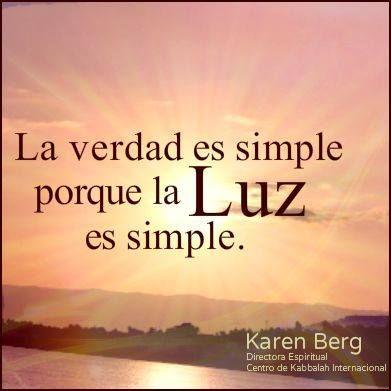 ... La verdad es simple porque la luz es simple.