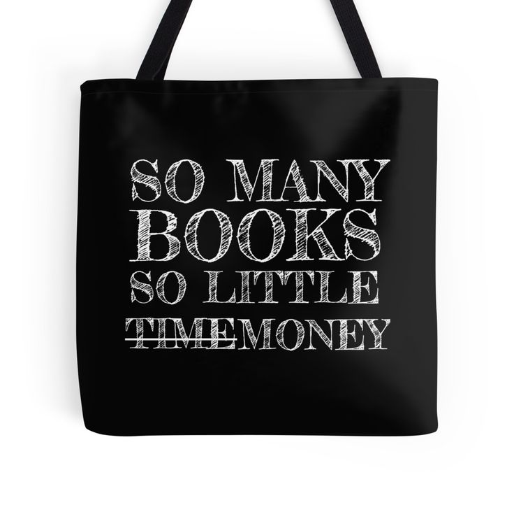 Tote bag: So many books, so little time/money