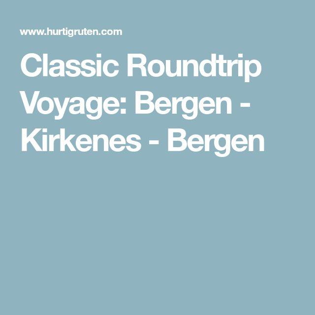 Classic Roundtrip Voyage: Bergen - Kirkenes - Bergen