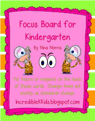 Focus Board for Kindergarten from IncredibleKKids on TeachersNotebook.com -  (18 pages)  - Focus Board for Kinder - change out standards weekly to match your scope and sequence.  Easy Peasy! IncredibleKKids.blogspot.com