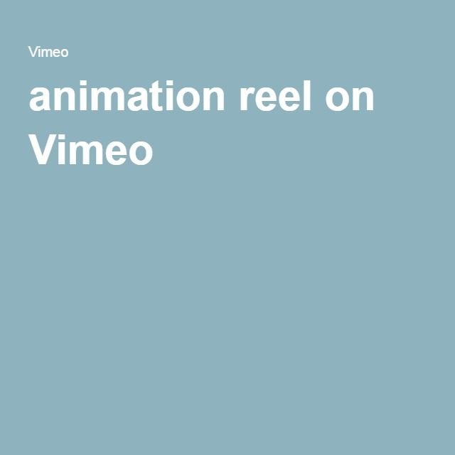 animation reel on Vimeo