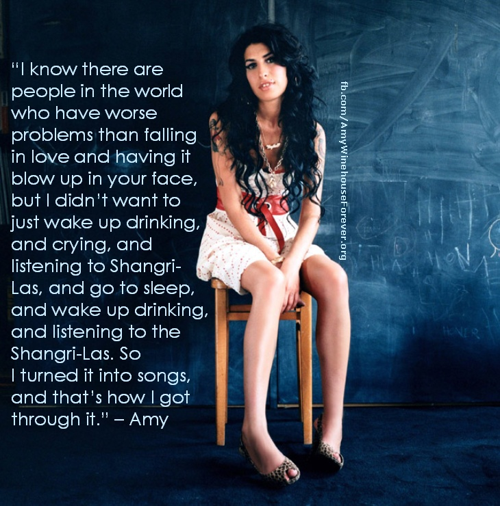 ...and that's how I got through it - Amy Winehouse