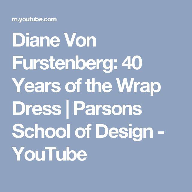Diane Von Furstenberg: 40 Years of the Wrap Dress | Parsons School of Design - YouTube
