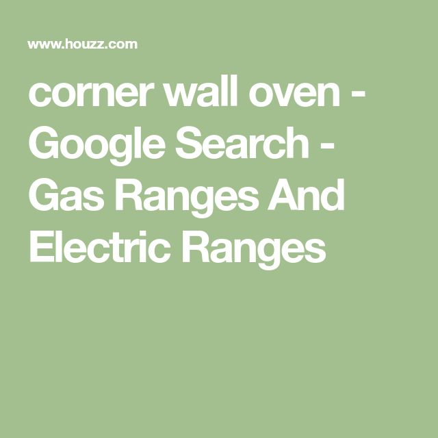 corner wall oven - Google Search - Gas Ranges And Electric Ranges