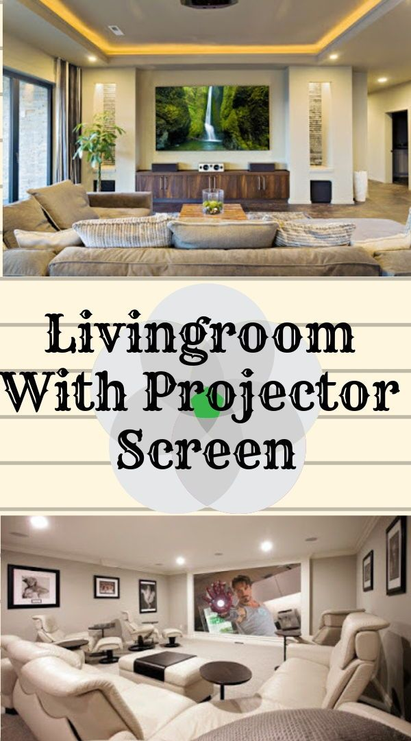 How To Decorate A Living Room With A Projector Screen Home Theater Seating Home Theater Setup Projector Screen
