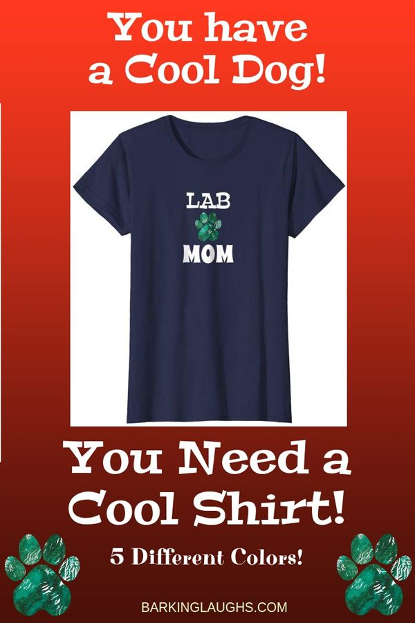 8102005e4 Lab Mom Shirt from the Barking Laughs Dog Mom Shirts Collection over 30  different Breeds