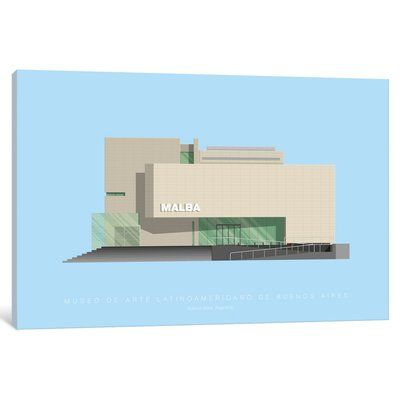 """East Urban Home 'Museums of the World Series: Museo de Arte Latinoamericano de Buenos Aires (MALBA)' Graphic Art Print on Canvas Size: 18"""" H x 26"""" ..."""