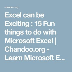 Excel can be Exciting : 15 Fun things to do with Microsoft Excel | Chandoo.org -…