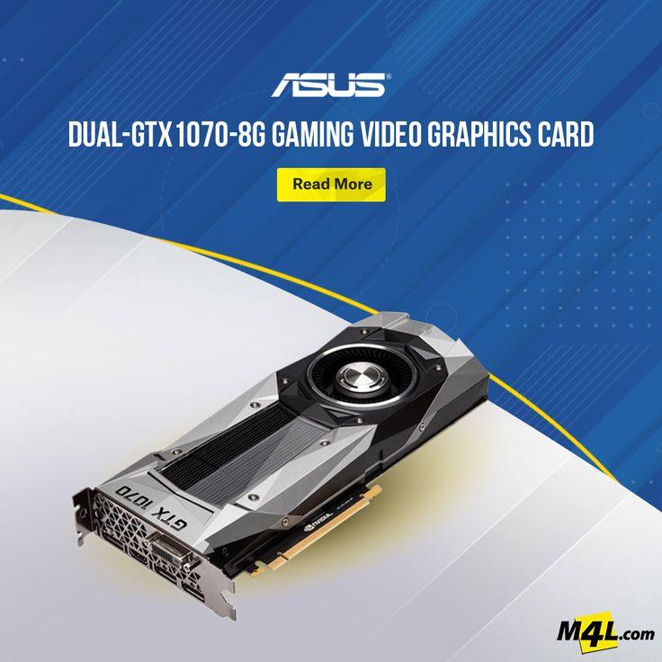 ASUS DUAL-GTX1070-8G GAMING – VIDEO GRAPHICS CARD