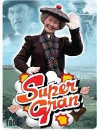Supergran, we watched this every Sunday afternoon at nan's.