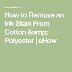 How to Remove an Ink Stain From Cotton & Polyester | eHow
