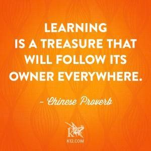 learning is a treasure that will follow its owner What are you doing now to plan for 2016 to help you learn, grow,  learning is a treasure that will follow its owner everywhere.