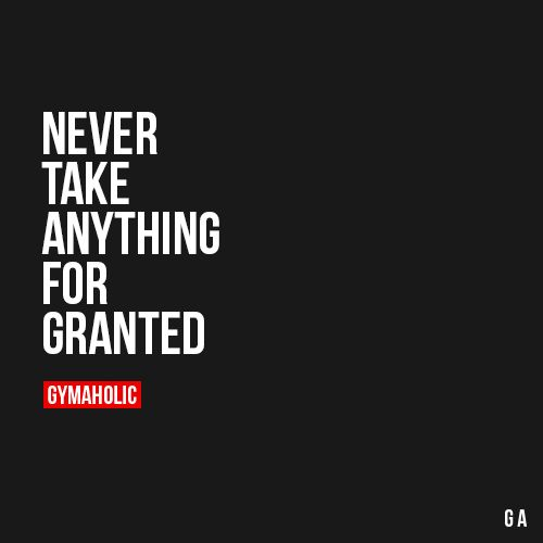 never take anything for granted Never take someone for granted hold every person close to your heart because you might wake up one day and realize that you've lost a diamond while you were too busy collecting stones.