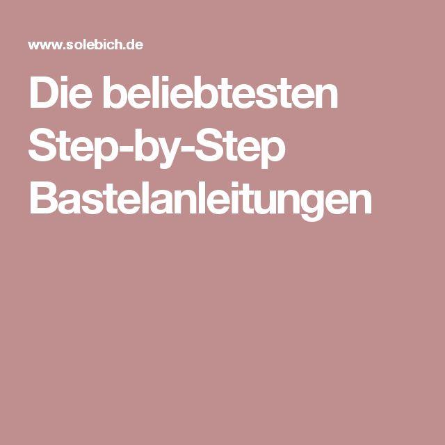 Die beliebtesten Step-by-Step Bastelanleitungen