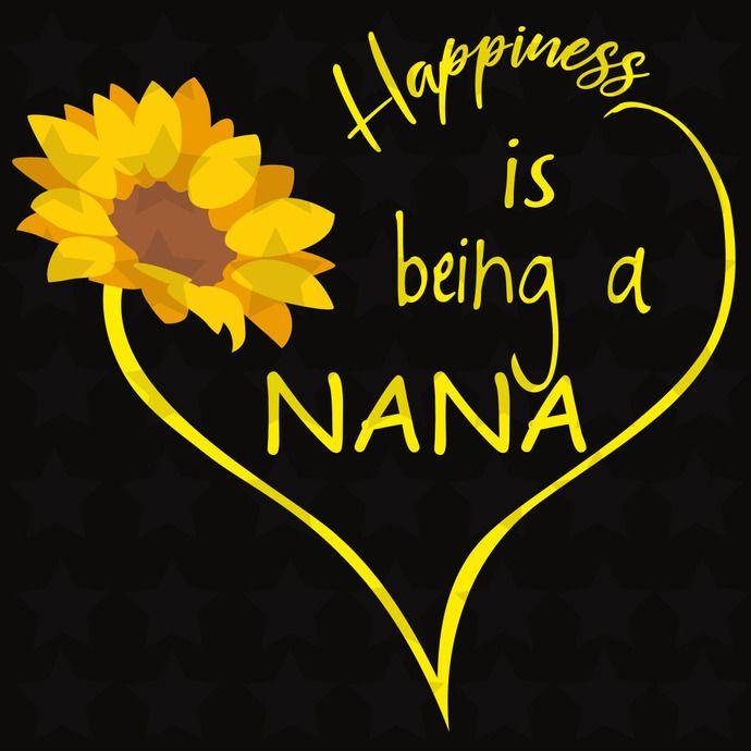 Download Happiness is being a nana, nana, nana svg, nana gift, nana ...