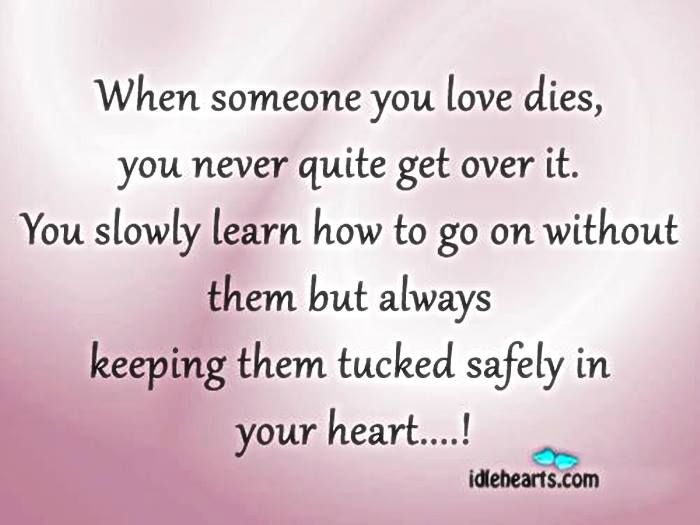 30 Love You Quotes For Your Loved Ones: When Someone You Love Dies ...